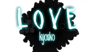 Kyosko  - LOVE Letra/Lyrics