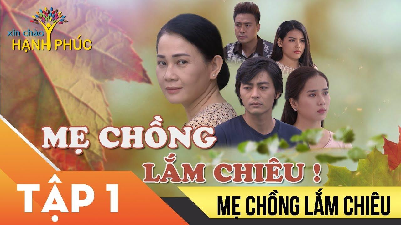 Phim Việt Nam 2019 - Mẹ Chồng Lắm Chiêu Tập 1 - Phim Mẹ Chồng Nàng Dâu Gây Cấn