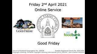 Alloway Parish Church Online Service - Good Friday, 2nd April 2021
