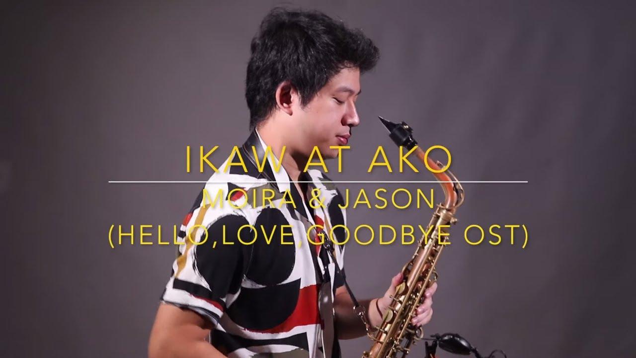 Download Ikaw At Ako - Moira & Jason (Hello, Love, Goodbye OST) Saxserenade Saxophone Cover