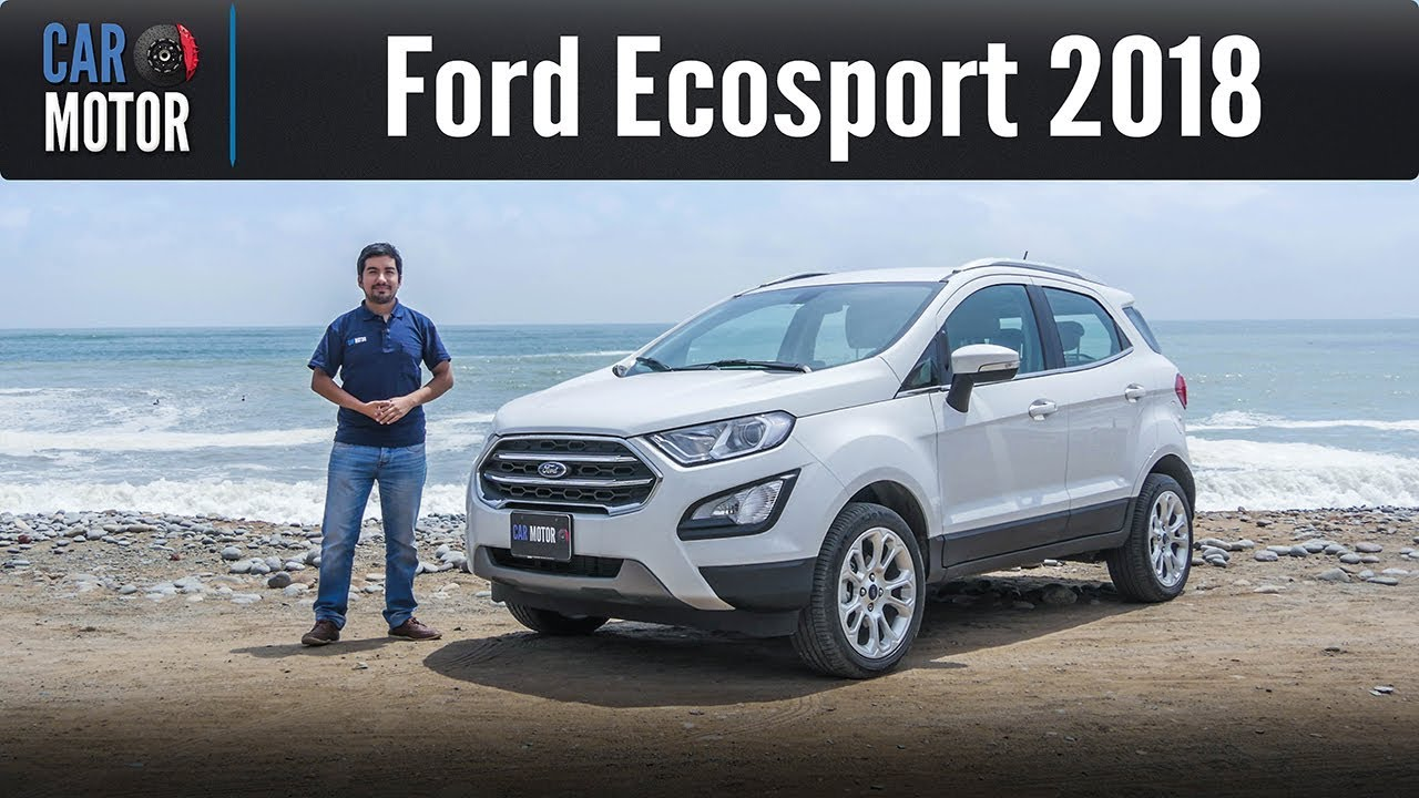 Ford Ecosport 2018 - ¿Qué tanto ha mejorado? - YouTube