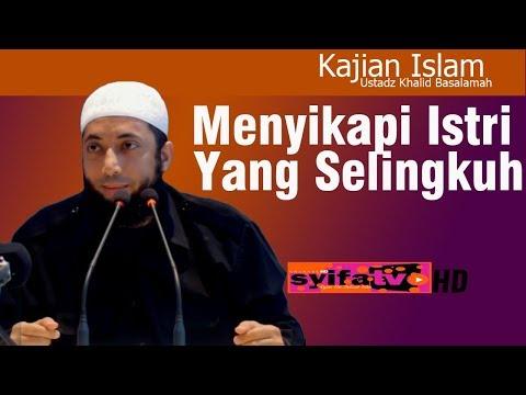 Cara Menyikapi Istri Yang Selingkuh _ Khalid Basalamah