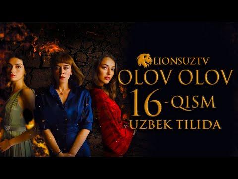 OLOV OLOV 16 QISM TURK SERIALI UZBEK TILIDA | ОЛОВ ОЛОВ 16 КИСМ УЗБЕК ТИЛИДА