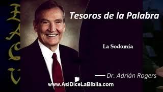 La Sodomía - Tesoros de la Palabra, Dr Adrián Rogers