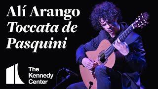 "Classical guitarist Alí Arango - ""Toccata de Pasquini""   LIVE at The Kennedy Center"