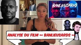 "ANALYSE DU FILM ""BANLIEUSARDS""  de Kery James et Leila Sy"