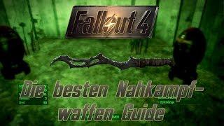 Fallout 4 Guide Die besten Nahk fwaffen