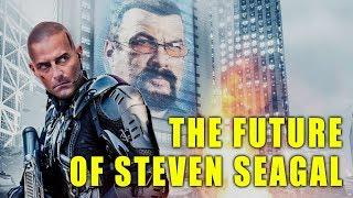 The Future of Steven Seagal