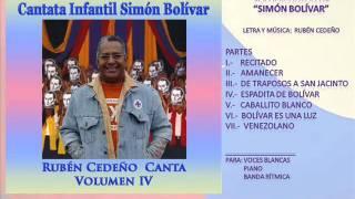 Venezolano - Cantata Infantil Simón Bolívar - Letra y Música Rubén Cedeño