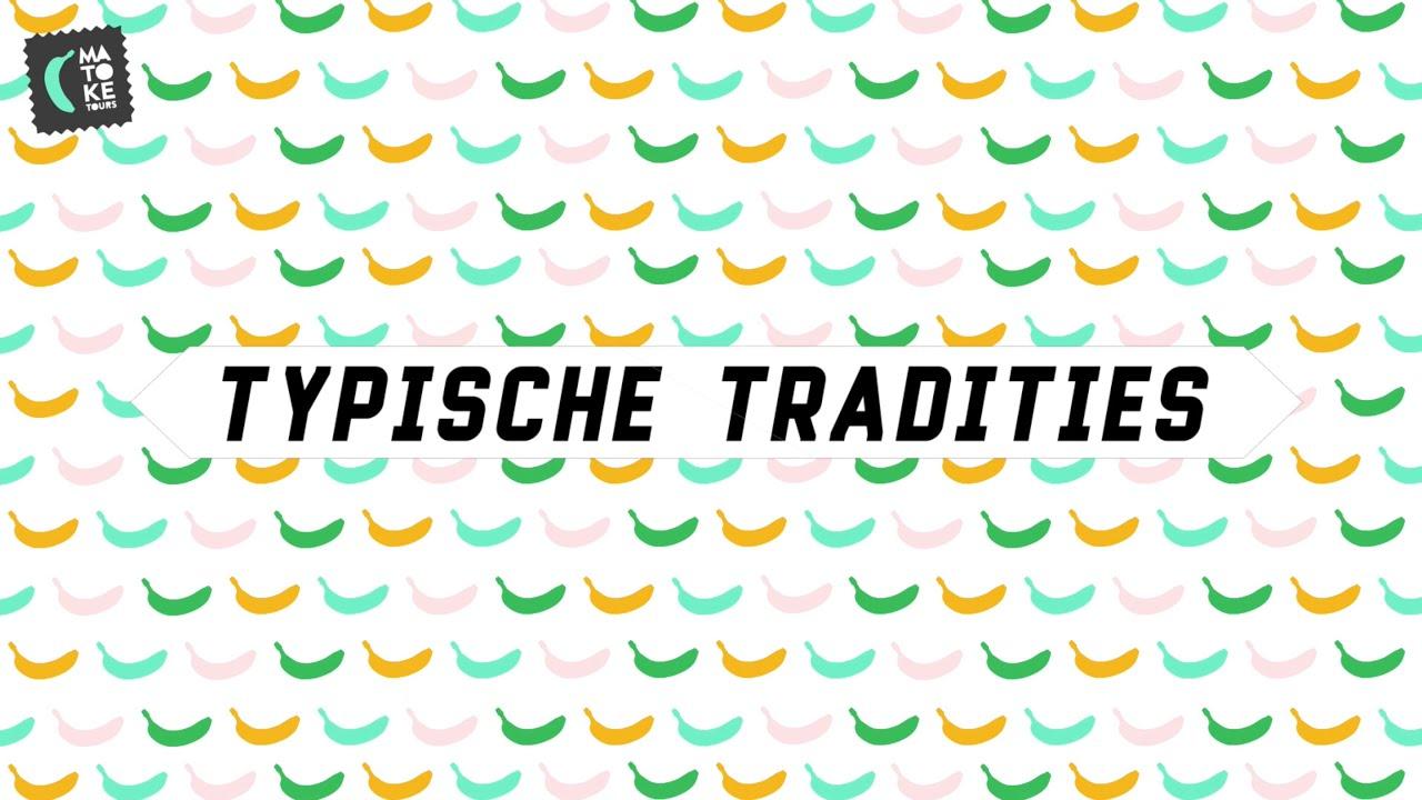 Matoke Moments: Typische Tradities