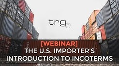 United States Importer's Introduction to Incoterms [Full Webinar]