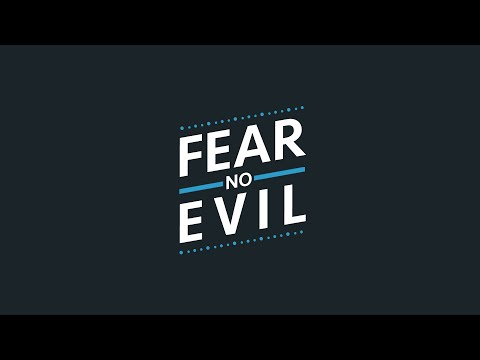 """Fear No Evil"" Part 2: Better The Devil You Know  (January 14th, 2018 - Martin Trench)"
