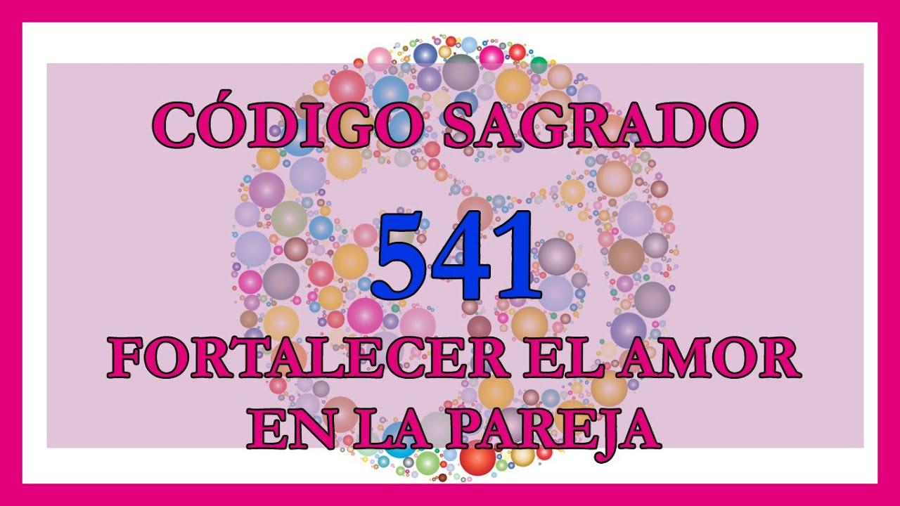 Download CÓDIGO Numérico SAGRADO 🙌 (541) FORTALECER el AMOR en la PAREJA 💕💕💕
