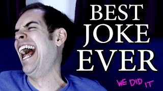 Best joke ever. (JackAsk #63)