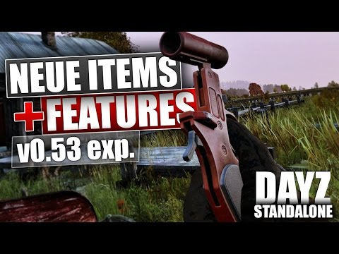 DAYZ STANDALONE: Neue Items & Features [HD+] - German Gameplay [v0.53 exp.]