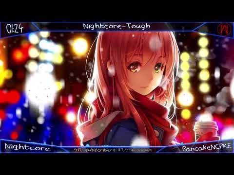 Nighcore~Tough(60FPS 2GB)