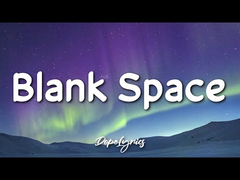 Blank Space - Taylor Swift (Lyrics) 🎵