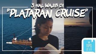 Jurnal Indonesia Kaya: 3 Hal Seru yang Harus Dilakukan di Plataran Cruise!
