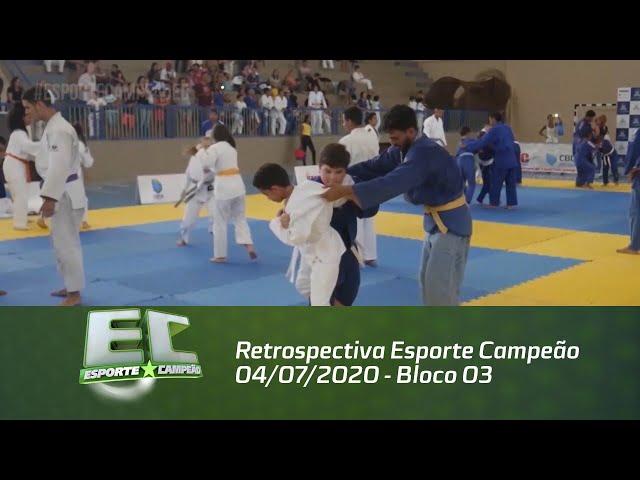 Retrospectiva Esporte Campeão 04/07/2020 - Bloco 03