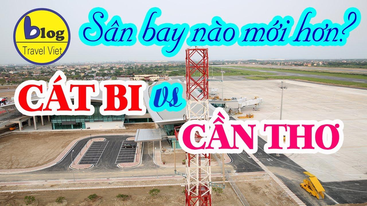 Sân bay Cần thơ và sân bay Cát Bi - đi máy bay ở đâu dễ hơn