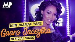 KIIN JAAMAC YARE  - Gaaro Jaceylka (OFFICIAL VIDEO)