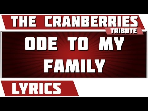 Ode To My Family - The Cranberries tribute - Lyrics