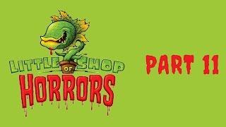 Part 11 | Little Shop of Horrors