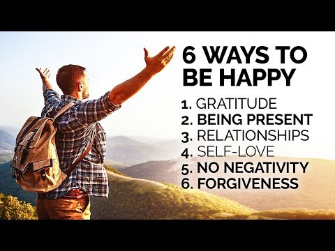 How to Be Happy: 6 Ways To Be Happy Every Day