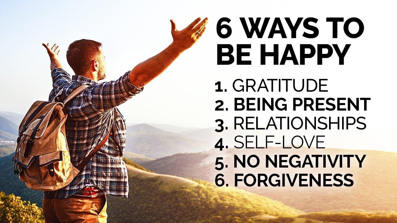 6 ways to be happy