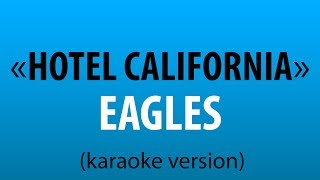 Eagles - Hotel California (karaoke version) sing karaoke