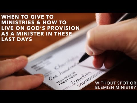 When to Give to Ministries & How Ministers Can Trust God for His Provision in the Last Days