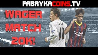 FIFA 14 WAGER MATCH #3 20K [PC]
