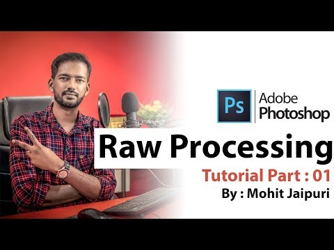 Raw Processing In Adobe Photoshop (Part-1) By Mohit Jaipuri