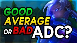 Are you a GOOD, BAD or AVERAGE ADC? (League of Legends)