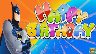 BATMAN HAPPY BIRTHDAY SONG FOR KIDS|KIDS SONGS|CHILDRENS SONGS|NURSERY RHYMES