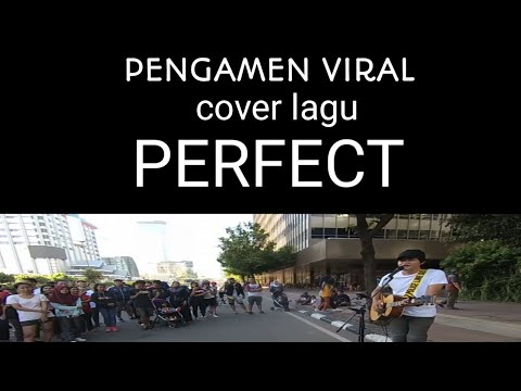 Pengamen viral, COVER LAGU PERFECT