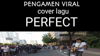 Download lagu Pengamen viral, COVER LAGU PERFECT