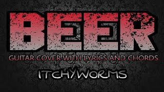Beer - Itchyworms (Guitar Cover With Lyrics & Chords)