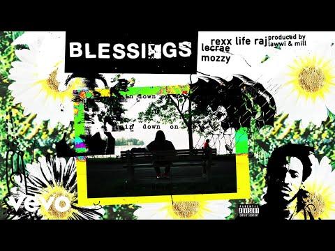 Rexx Life Raj, Lecrae, Mozzy - Blessings (Audio)