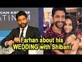 Farhan about his WEDDING with Shibani: Its may be April OR May