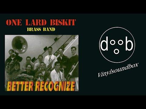 One Lard Biskit Brass Band - Better Recognize |FULL ALBUM|