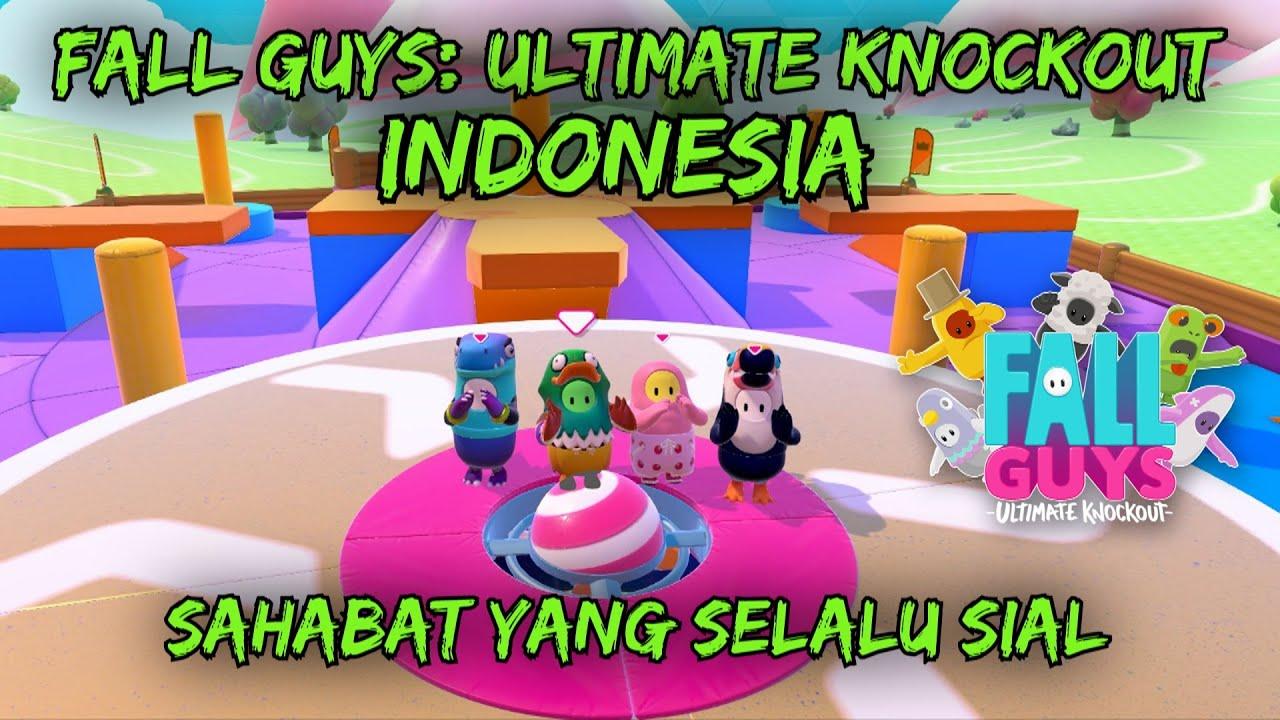Fall Guys: Ultimate Knockout Indonesia - Sahabat Yang Selalu Sial