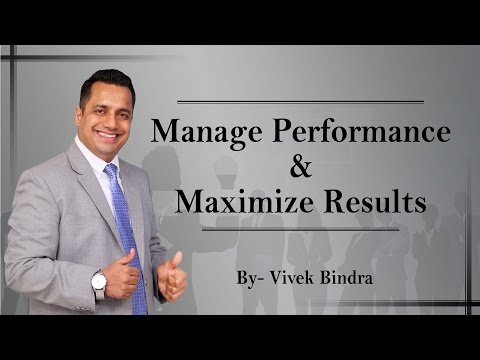 10 Tips to Manage Performance & Maximize Results by Vivek Bindra
