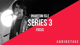 Focus - Phantom Isle | AudioStage Live | S3E7