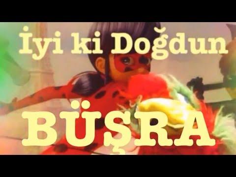 İyi ki Doğdun BÜŞRA :) 1. VERSİYON *happy birthday Büşra*