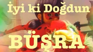 İyi ki Doğdun BÜŞRA :) 1. VERSİYON *happy birthday Büşra* Made in Turkey :) 🎂