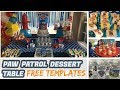 Paw Patrol Dessert Table   How to set up a dessert table   FREE Downloadable Templates