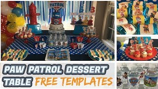Paw Patrol Dessert Table | How to set up a dessert table | FREE Downloadable Templates