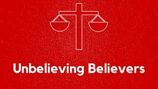 """January 20th 2019 """"Unbelieving Believers"""" Dr. Tim Prock"""