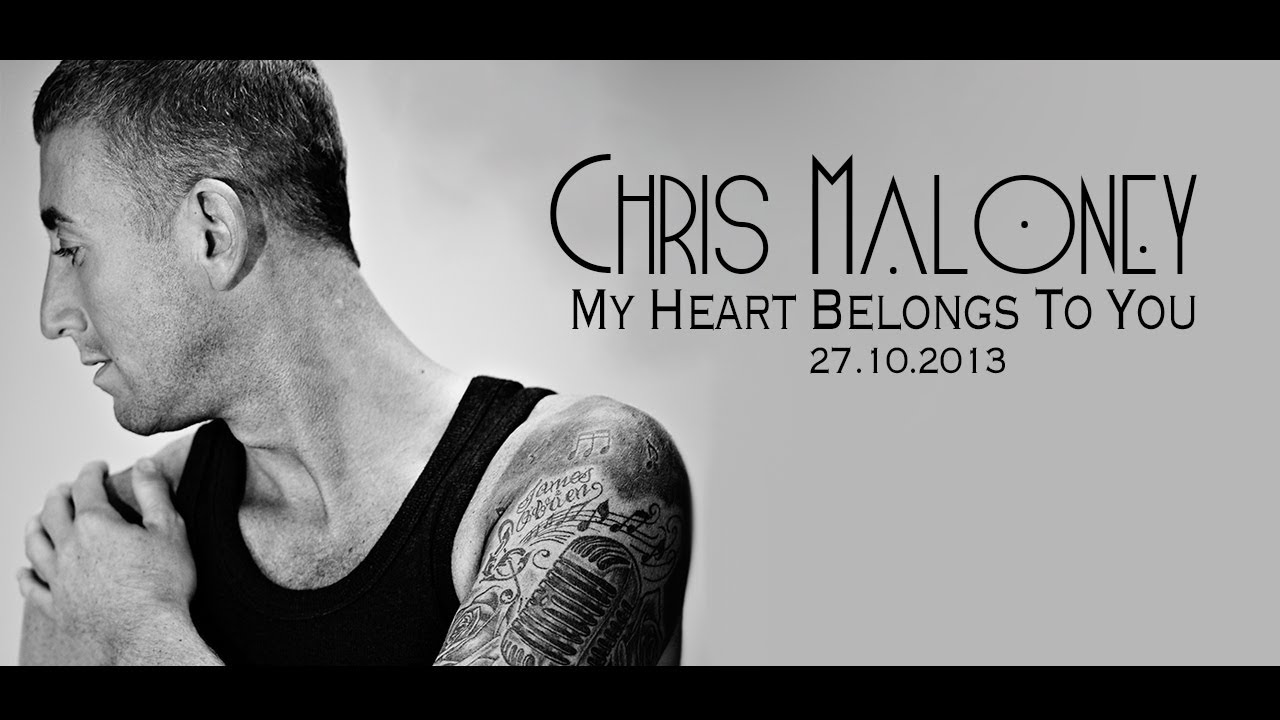 Chris Maloney - My Heart Belongs To You - Official Video - On iTunes & Spotify
